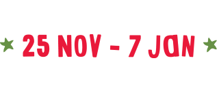 18 Nov – 7 Jan